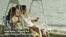 Halil Sezai - Yanıma Gel [mavi Pansiyon Film Müziği]