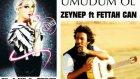 Umudum Ol  Zeynep & Fettah Can