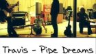 Travis - Pipe Dreams Album Version