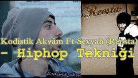 Kodistik Akvam Ft Seyyah - Hiphop Tekniği