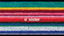 city and colour - o' sister