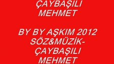 by by aşkım 2012 çaybaşılı mehmet roman havaları