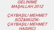 Gelinime Maşallah 2012 Çaybaşılı Mehmet Roman Havaları