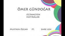 Ömer Gündoğar - Silinmeyen Hatıralar Emre Geh & Mustafa Özcan Club Mix