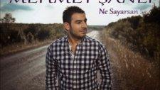 Mehmet Şanlı - Ne Sayarsan Say & Melek Yüzlüm 2011