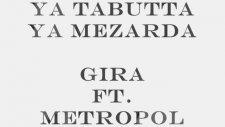Ya Tabutta Ya Mezarda Gira Ft Metropol