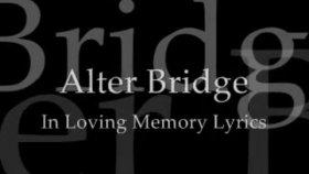 Alter Bridge - İn Loving Memory With Lyrics