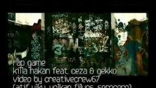 Killa Hakan-Rap Game Feat. Cezagekko