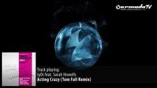 Tydi Feat Sarah Howells - Acting Crazy Tom Fall Remix