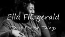 Ella Fitzgerald - These Foolish Things Remind Me Of You