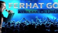 Ferhat Göçer - Ayrilsak Ölürüz Biz / Seni Sevmeye Aşiğim Yeni Albüm 2011