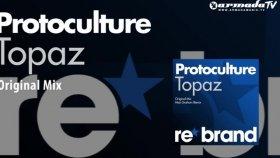 Protoculture - Topaz Original Mix