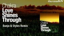 Chakra - Love Shines Trough Danjo  Styles Remix