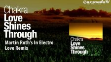 Chakra - Love Shines Trough Martin Roths In Electro Love Remix
