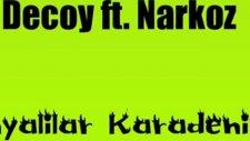 Decoy Ft Narkoz - Gonyalilar Karadenizde