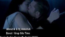 Ahmet K & Dj Abdullah Grup Sılatime - Senin Şarkın Canım Bu Şarkı [ 2012 ] Klip