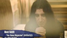 Murat Kekilli - Ver Bana Düşlerimi [video Klip Hd]