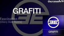 Grafiti - Fascination Chery Dosi Remix