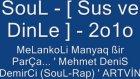 Soul [ Sus Ve Dinle ] 2o1o