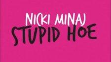 Nicki Minaj  Stupid Hoe