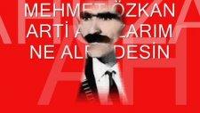 Mehmet Özkan Arttı Ahuzarım Ne Alemdesin