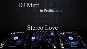 Dj Mert Özboyabatlı - Stereo Love Remix
