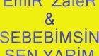 Emir Zafer  -    Sebebimsin Sen Yarim