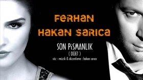 Ferhan & Hakan Sarıca Son Pişmanlık-Düet