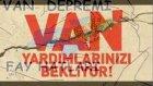 Grup EsinTime VAN DEPREMİ YÜREKLERİ YAKIYOR  07aşkın  42karagül