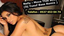 nelly - move that body  dj yusuf bass remix