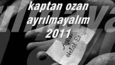 Kaptan Ozan Feat Dj Ateş Ayrılmayalım