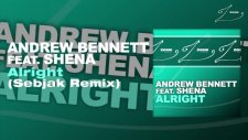 andrew bennett feat shena - alright sebjak remix