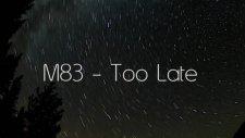 m83 too late