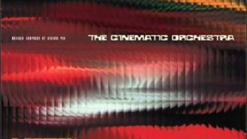 The Cinematic Orchestra - Channel 1 Suite