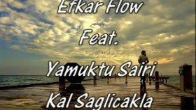 Efkar Flow - Ft. Yamuktu Sairi - Kal Saglicakla