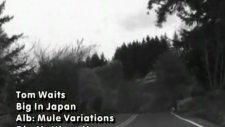 Tom Waits - Big In Japan