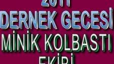 Kasımağzı Köyü Minik Kolbastı Ekibi 2011 Dernek Gecesi