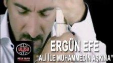 Ergün Efe - Ali İle Muhammedin Aşkına