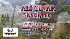 Ali Çınar - Sivaslıymış