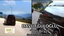 Davut Güloğlu - Dur Biraz