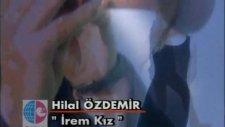 Hilal Özdemir - İrem Kız