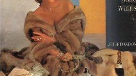 Julie London - My Heart Belongs To Daddy (1961)
