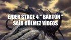Ejder Stage 4 Bartos