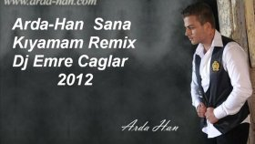 Arda-Han  Sana Kıyamam Remix (Dj Emre Caglar 2012)