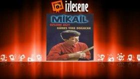Mikail - Güle Küstüm