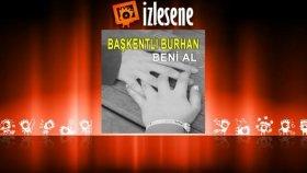 Başkentli Burhan - Ben Romanım Güzelim