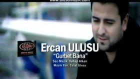 Ercan ulusu - gurbet bana yeni klibi 2012