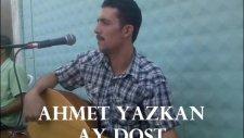 Ay Dost Ahmet