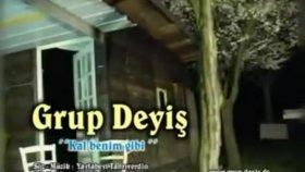 Grup Deyis - Kal Benim Gibi 2012