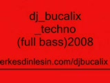 Dj_bucalix_techno(Full Bass)2008